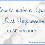 Teach Your Family How to Make a Great First Impression- My #1 Tip