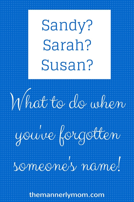What to do when you've forgotten someone's name!