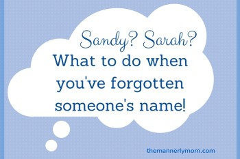 Hi, Sandy? Sarah? What to do when you've forgotten someone's name