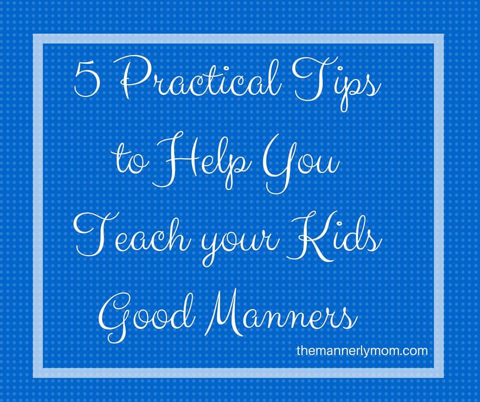 teach kids manners, etiquette, parenting