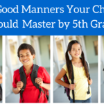 7 Good Manners Every Child should Master by 5th Grade