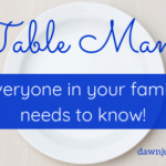 Five Basic Table Manners Your Family Needs to Know