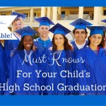 Must Knows for your Child's High School Graduation