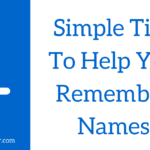 4 Simple Tips to Help You Remember Names