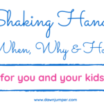 Shaking Hands: Why, How & When for Moms