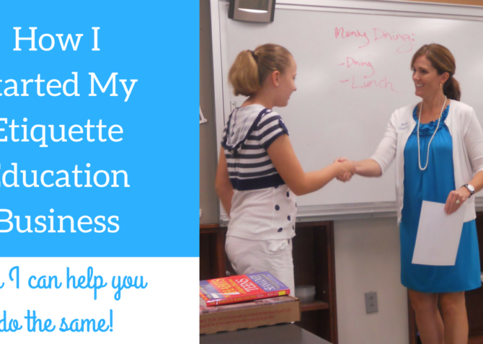 How I Started My Etiquette Education Biz