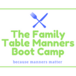 Family Table Manners Boot Camp- because we're all in this together!