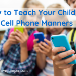 How to Teach Your Children Cell Phone Manners